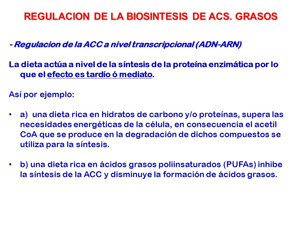 REGULACION DE LA BIOSINTESIS DE ACS. GRASOS