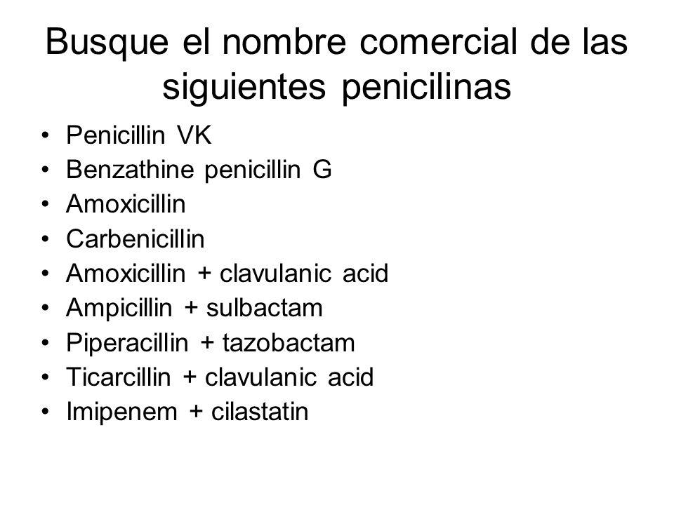 Busque el nombre comercial de las siguientes penicilinas