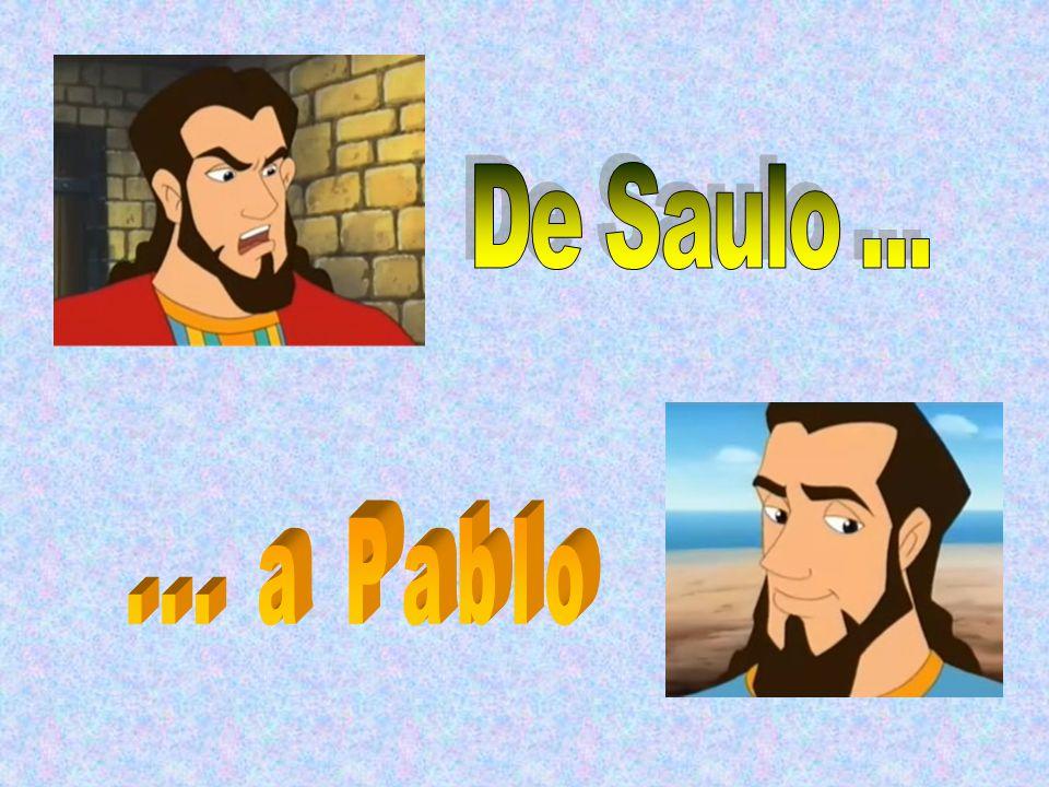 De Saulo ... ... a Pablo