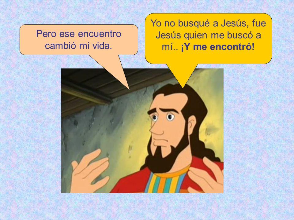 Yo no busqué a Jesús, fue Jesús quien me buscó a mí.. ¡Y me encontró!