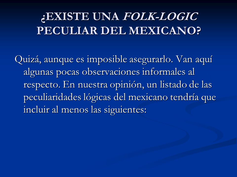 ¿EXISTE UNA FOLK-LOGIC PECULIAR DEL MEXICANO