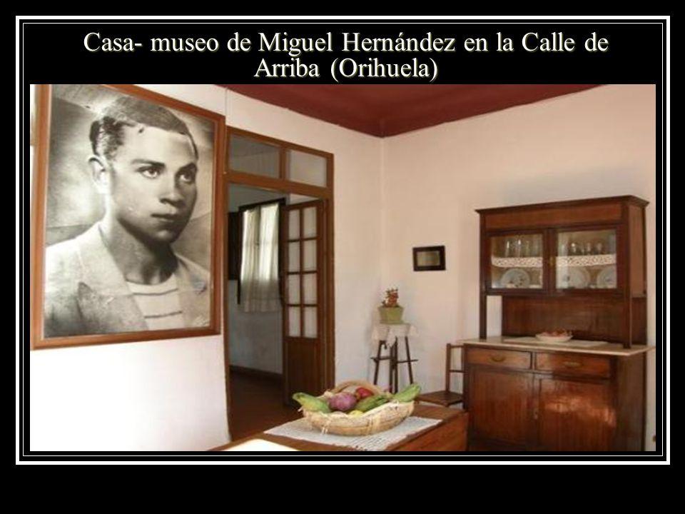 Casa- museo de Miguel Hernández en la Calle de Arriba (Orihuela)