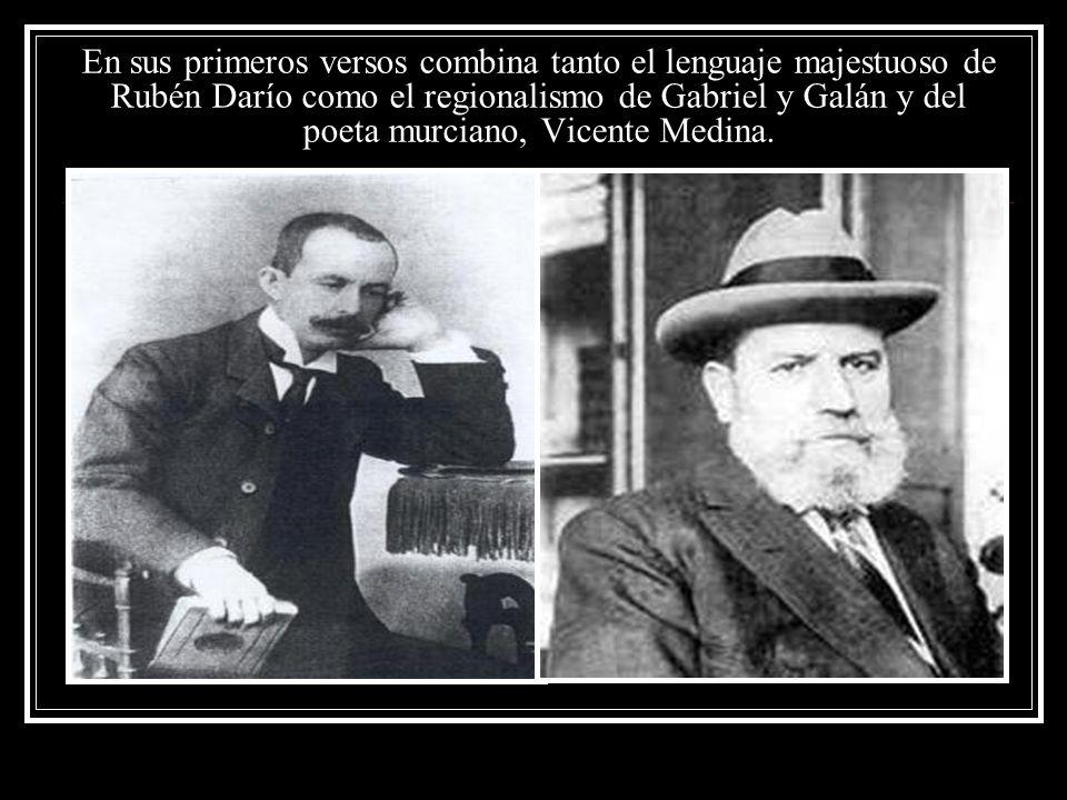 En sus primeros versos combina tanto el lenguaje majestuoso de Rubén Darío como el regionalismo de Gabriel y Galán y del poeta murciano, Vicente Medina.