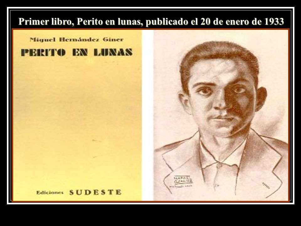 Primer libro, Perito en lunas, publicado el 20 de enero de 1933