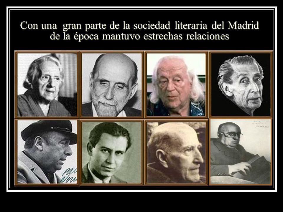 Con una gran parte de la sociedad literaria del Madrid de la época mantuvo estrechas relaciones