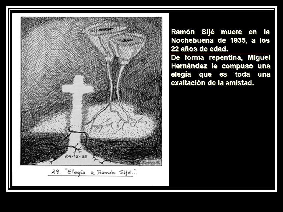 Ramón Sijé muere en la Nochebuena de 1935, a los 22 años de edad.