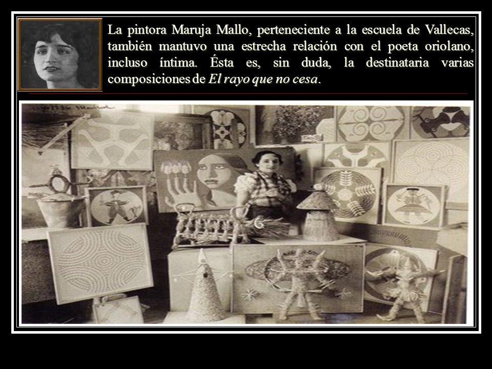 La pintora Maruja Mallo, perteneciente a la escuela de Vallecas, también mantuvo una estrecha relación con el poeta oriolano, incluso íntima.