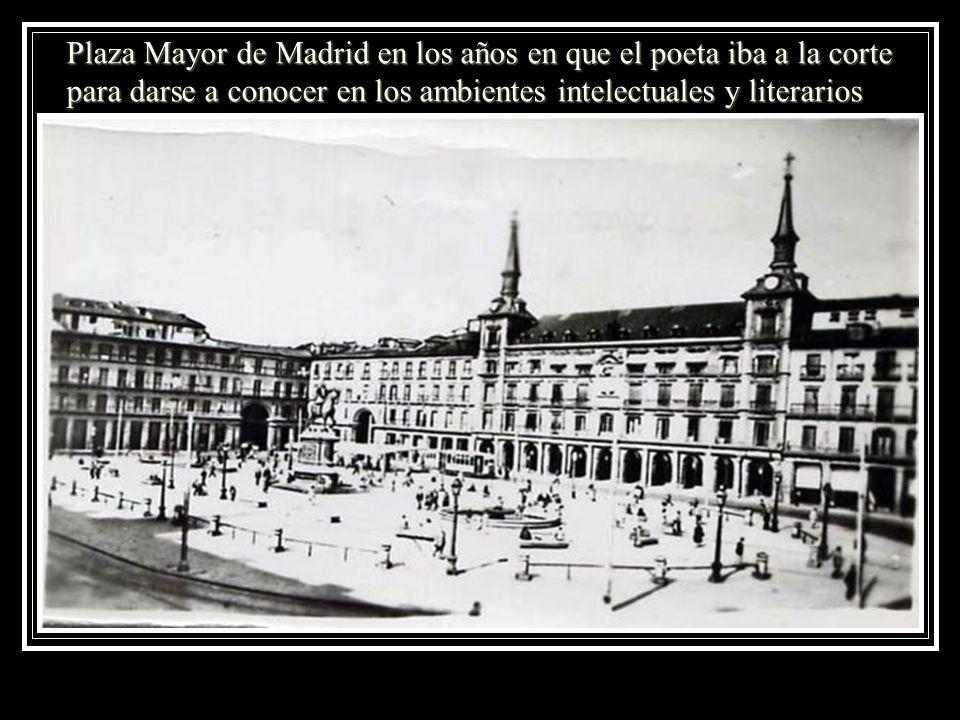Plaza Mayor de Madrid en los años en que el poeta iba a la corte