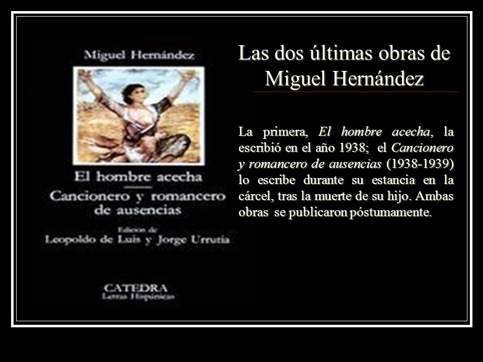 Las dos últimas obras de Miguel Hernández