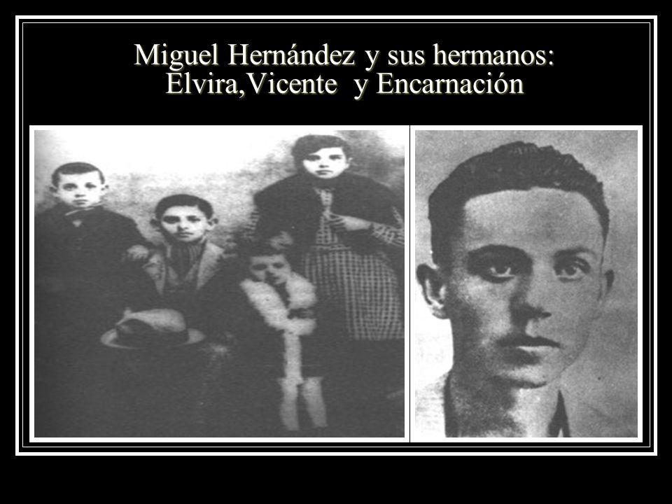 Miguel Hernández y sus hermanos: Elvira,Vicente y Encarnación