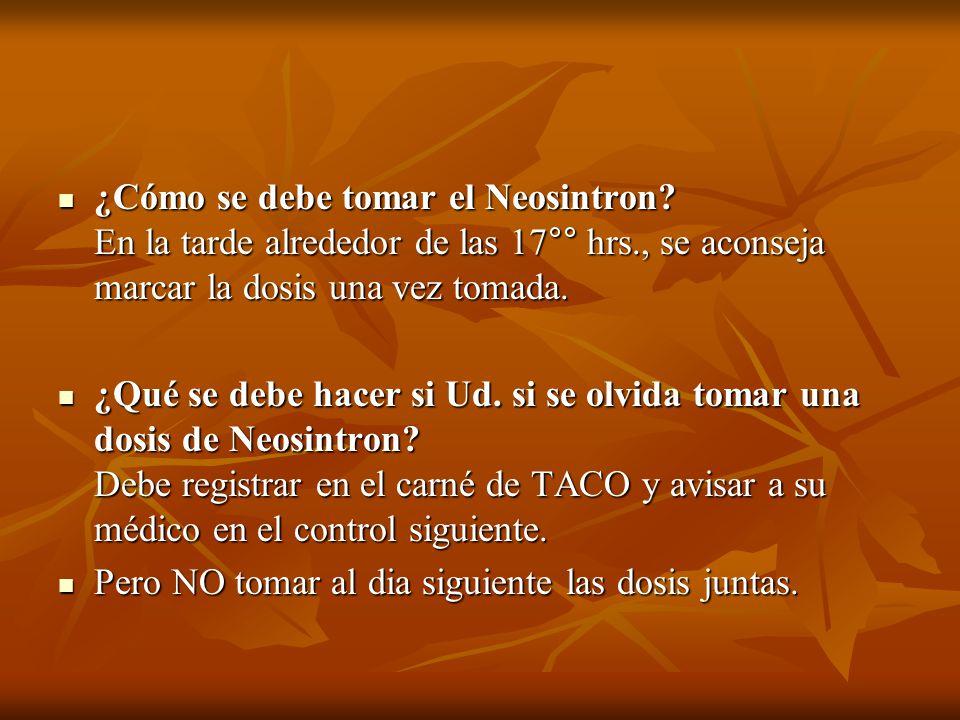 ¿Cómo se debe tomar el Neosintron