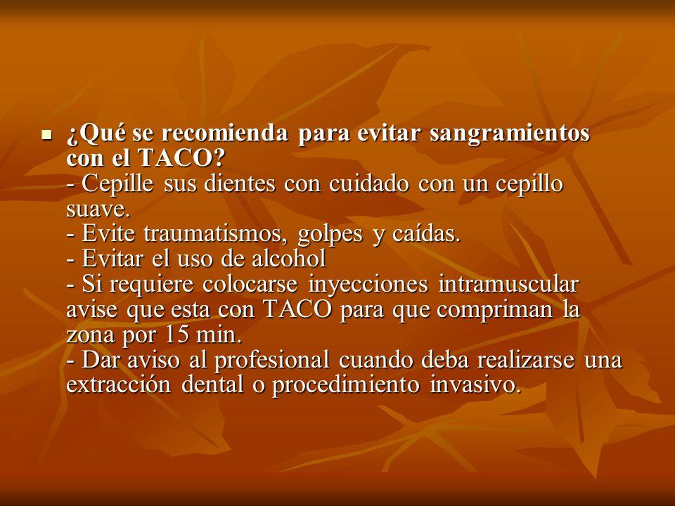 ¿Qué se recomienda para evitar sangramientos con el TACO