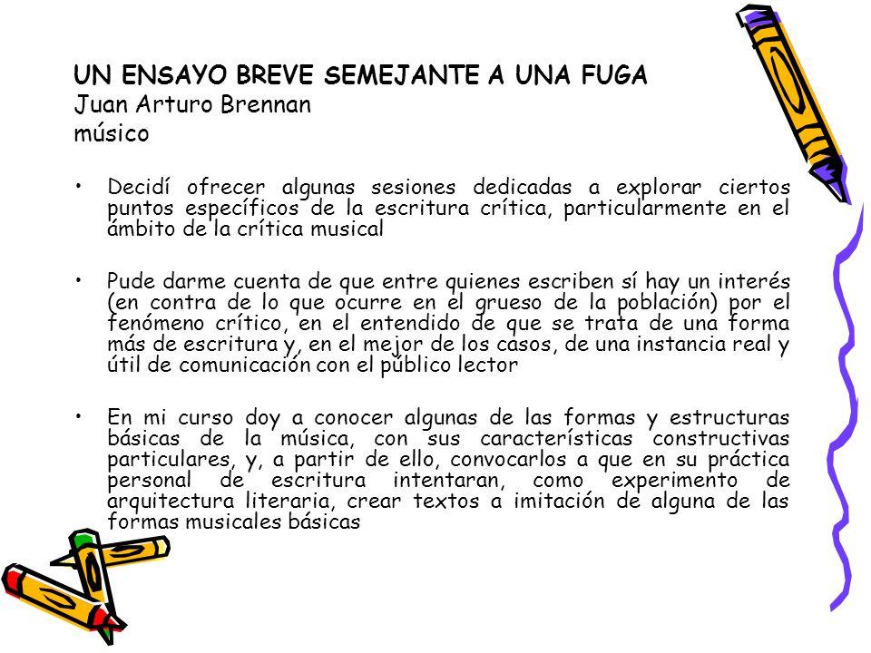 UN ENSAYO BREVE SEMEJANTE A UNA FUGA Juan Arturo Brennan músico