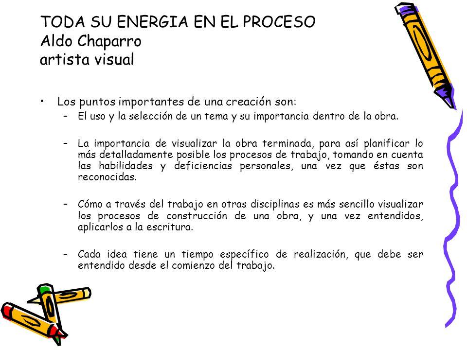 TODA SU ENERGIA EN EL PROCESO Aldo Chaparro artista visual