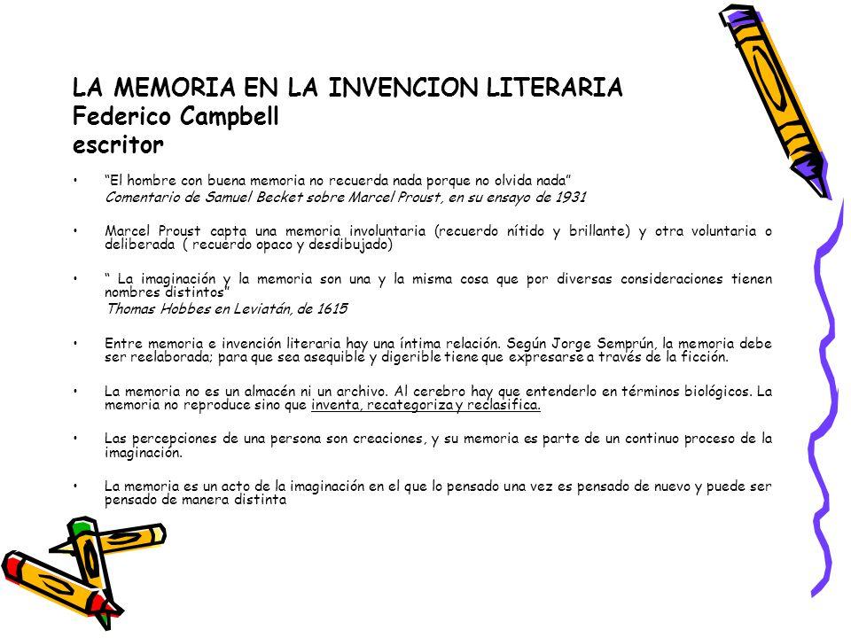 LA MEMORIA EN LA INVENCION LITERARIA Federico Campbell escritor