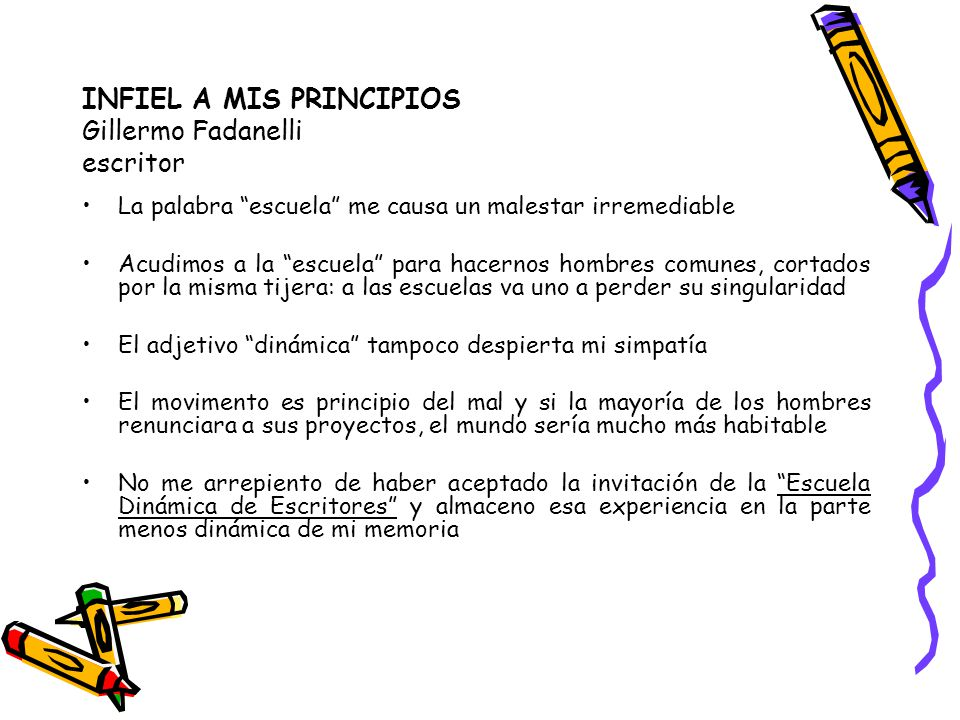 INFIEL A MIS PRINCIPIOS Gillermo Fadanelli escritor