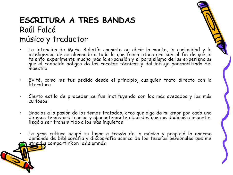 ESCRITURA A TRES BANDAS Raúl Falcó músico y traductor