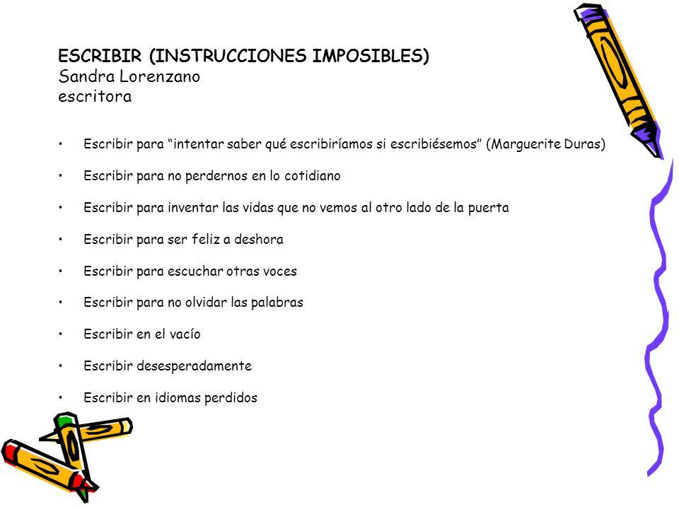 ESCRIBIR (INSTRUCCIONES IMPOSIBLES) Sandra Lorenzano escritora