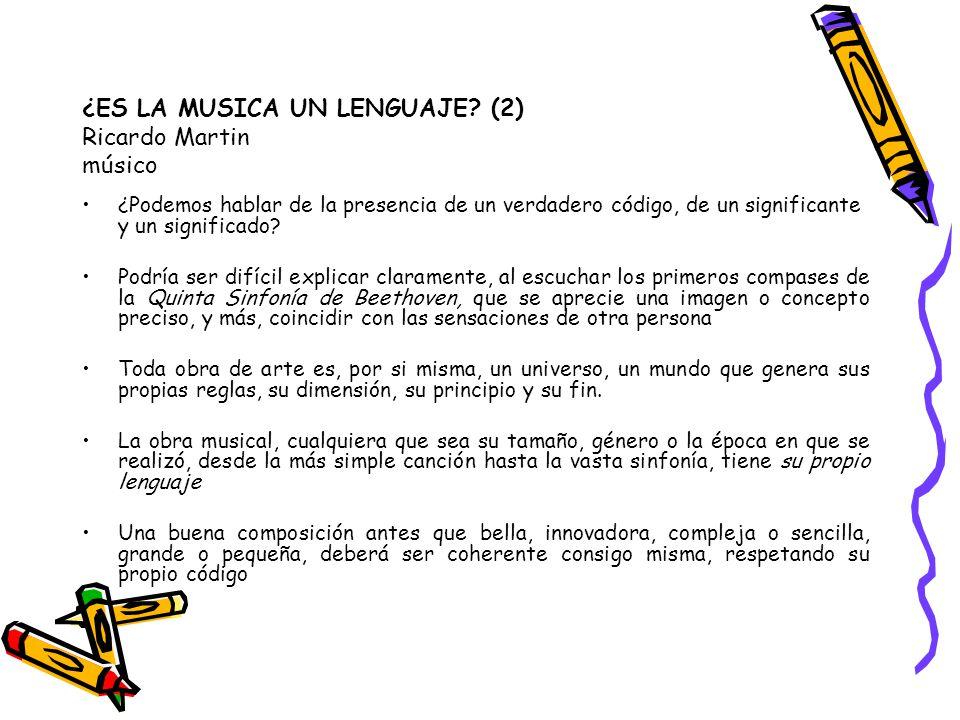 ¿ES LA MUSICA UN LENGUAJE (2) Ricardo Martin músico
