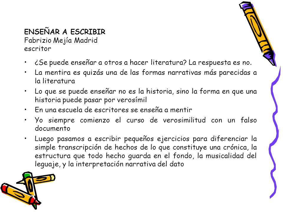 ENSEÑAR A ESCRIBIR Fabrizio Mejía Madrid escritor