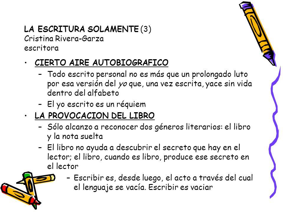 LA ESCRITURA SOLAMENTE (3) Cristina Rivera-Garza escritora