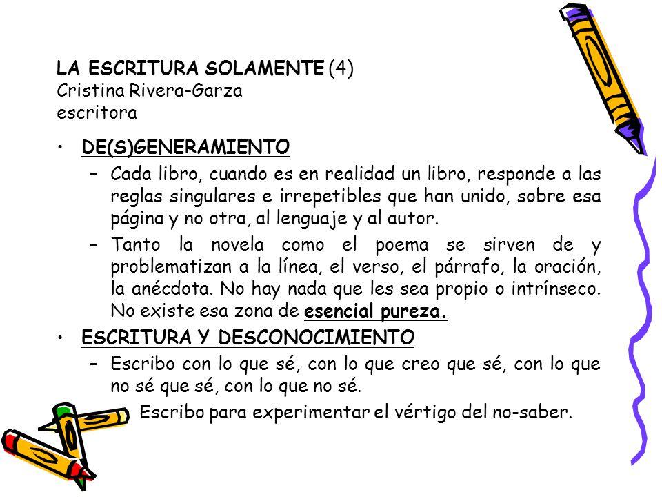 LA ESCRITURA SOLAMENTE (4) Cristina Rivera-Garza escritora