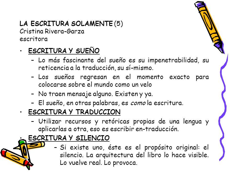 LA ESCRITURA SOLAMENTE (5) Cristina Rivera-Garza escritora