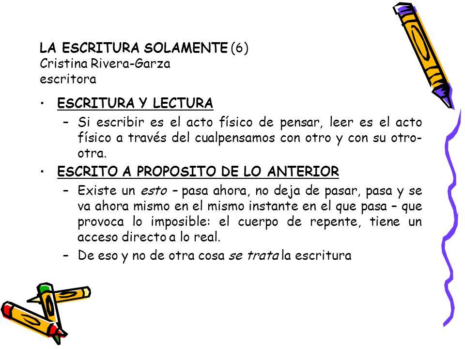 LA ESCRITURA SOLAMENTE (6) Cristina Rivera-Garza escritora