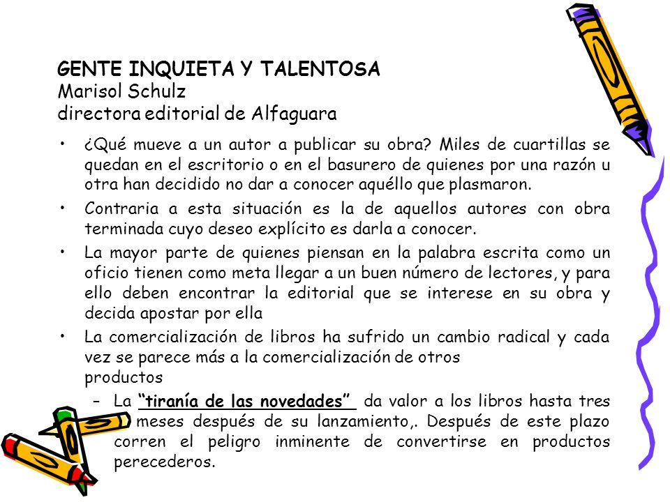 GENTE INQUIETA Y TALENTOSA Marisol Schulz directora editorial de Alfaguara