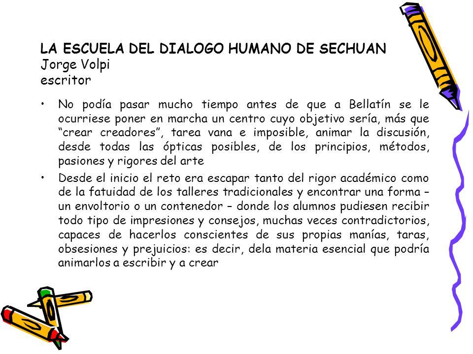 LA ESCUELA DEL DIALOGO HUMANO DE SECHUAN Jorge Volpi escritor