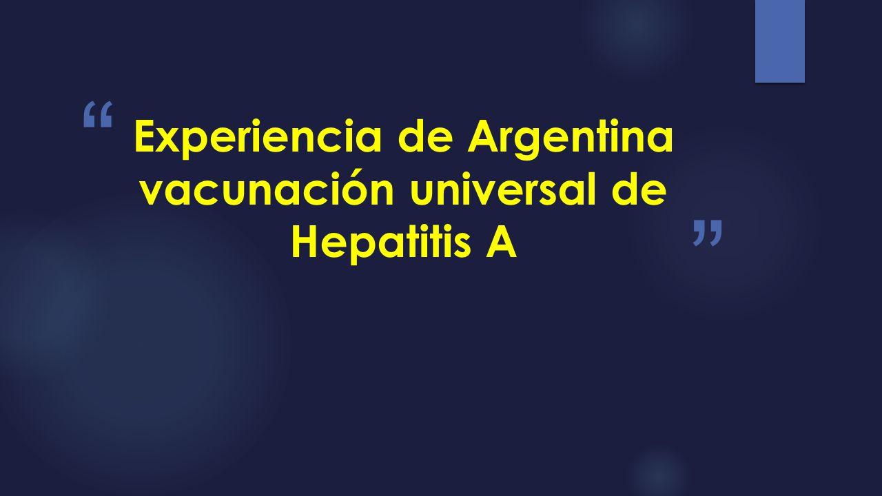 Experiencia de Argentina vacunación universal de Hepatitis A