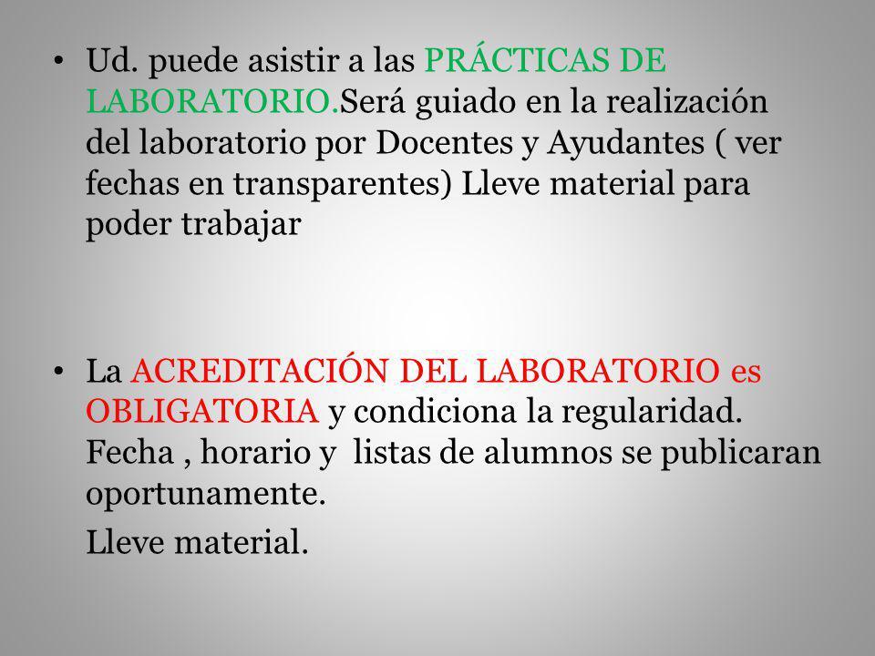 Ud. puede asistir a las PRÁCTICAS DE LABORATORIO