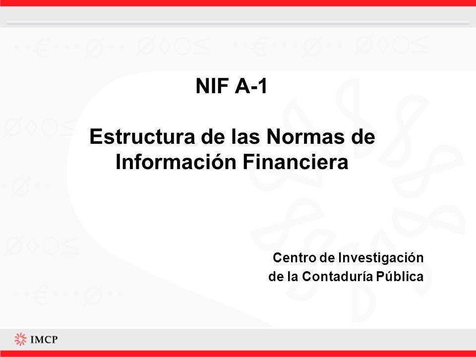 NIF A-1 Estructura de las Normas de Información Financiera