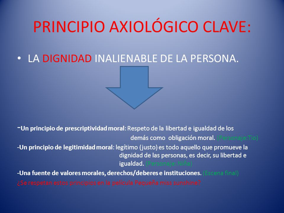 PRINCIPIO AXIOLÓGICO CLAVE: