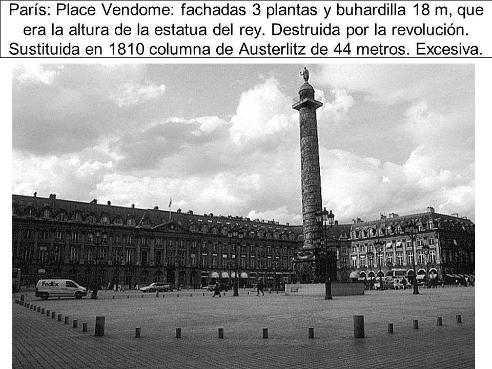 París: Place Vendome: fachadas 3 plantas y buhardilla 18 m, que era la altura de la estatua del rey.