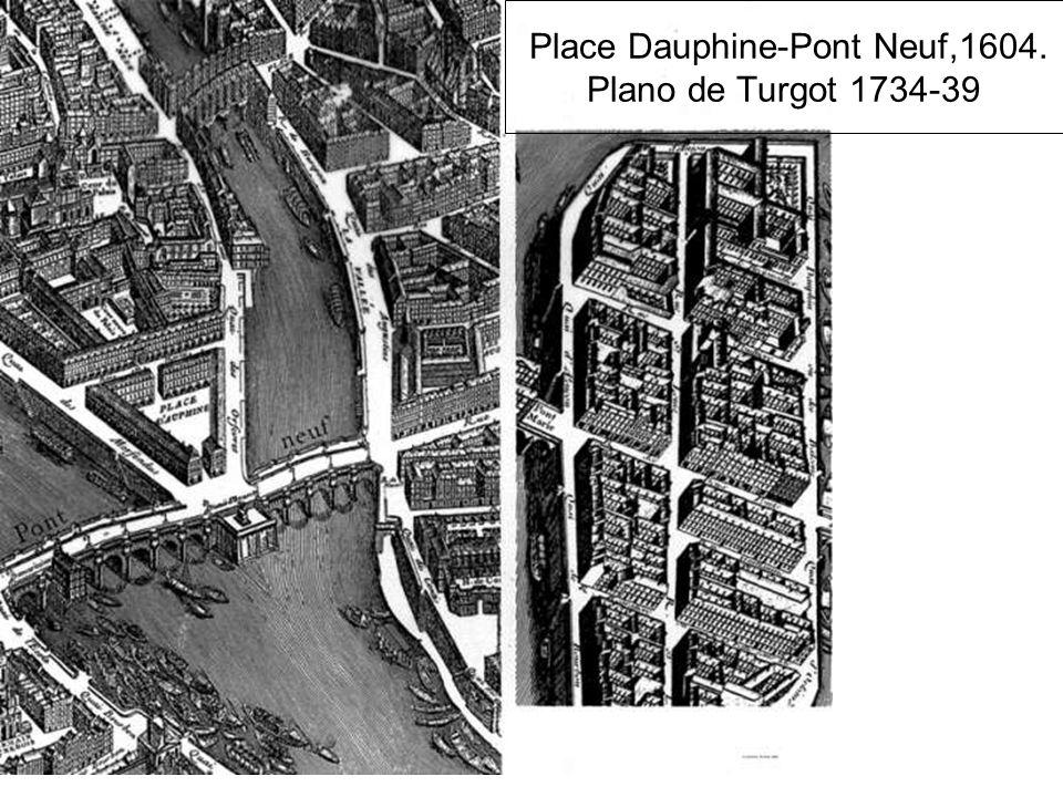 Place Dauphine-Pont Neuf,1604. Plano de Turgot 1734-39