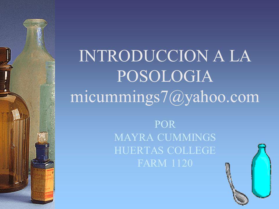INTRODUCCION A LA POSOLOGIA micummings7@yahoo.com