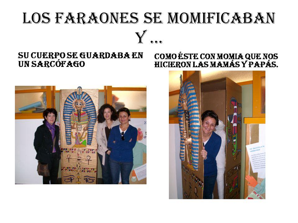 LOS FARAONES SE MOMIFICABAN Y …