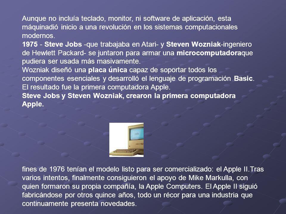 Aunque no incluía teclado, monitor, ni software de aplicación, esta máquinadió inicio a una revolución en los sistemas computacionales modernos.