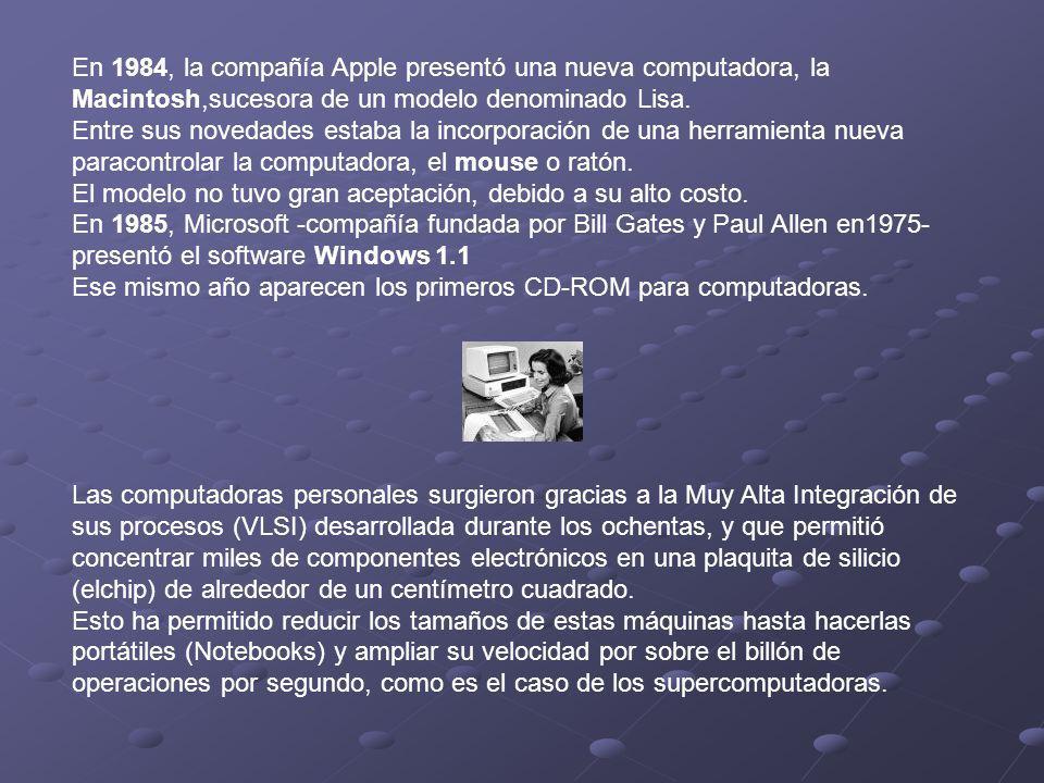 En 1984, la compañía Apple presentó una nueva computadora, la Macintosh,sucesora de un modelo denominado Lisa.