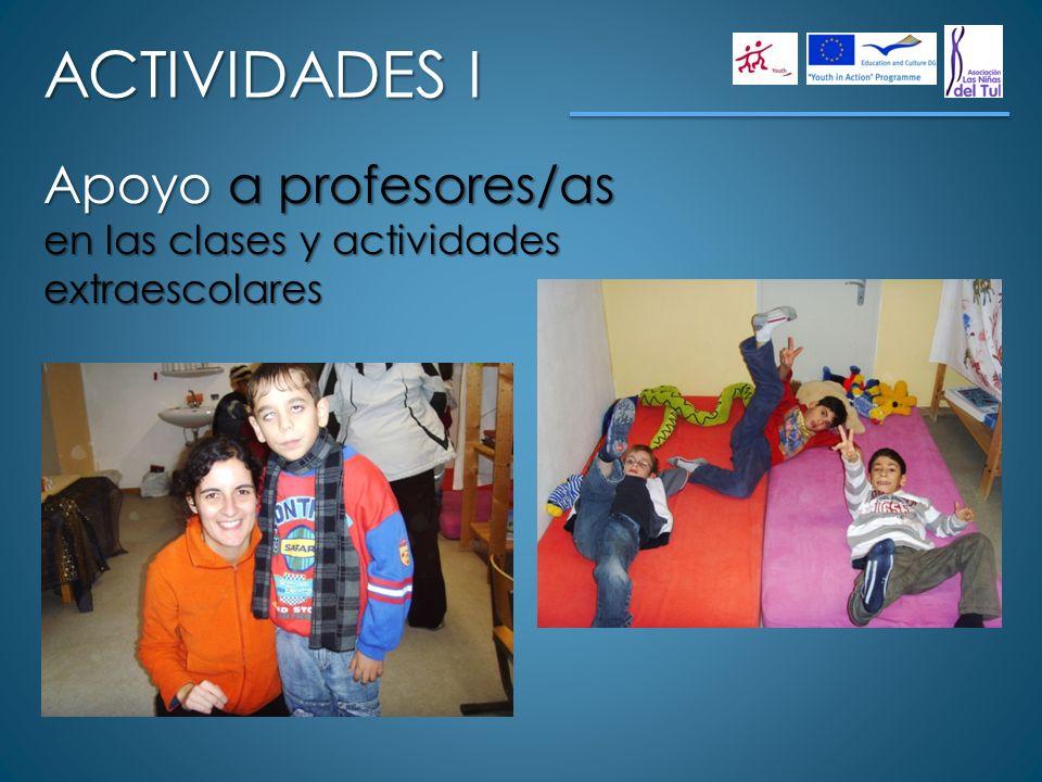 ACTIVIDADES I Apoyo a profesores/as en las clases y actividades extraescolares