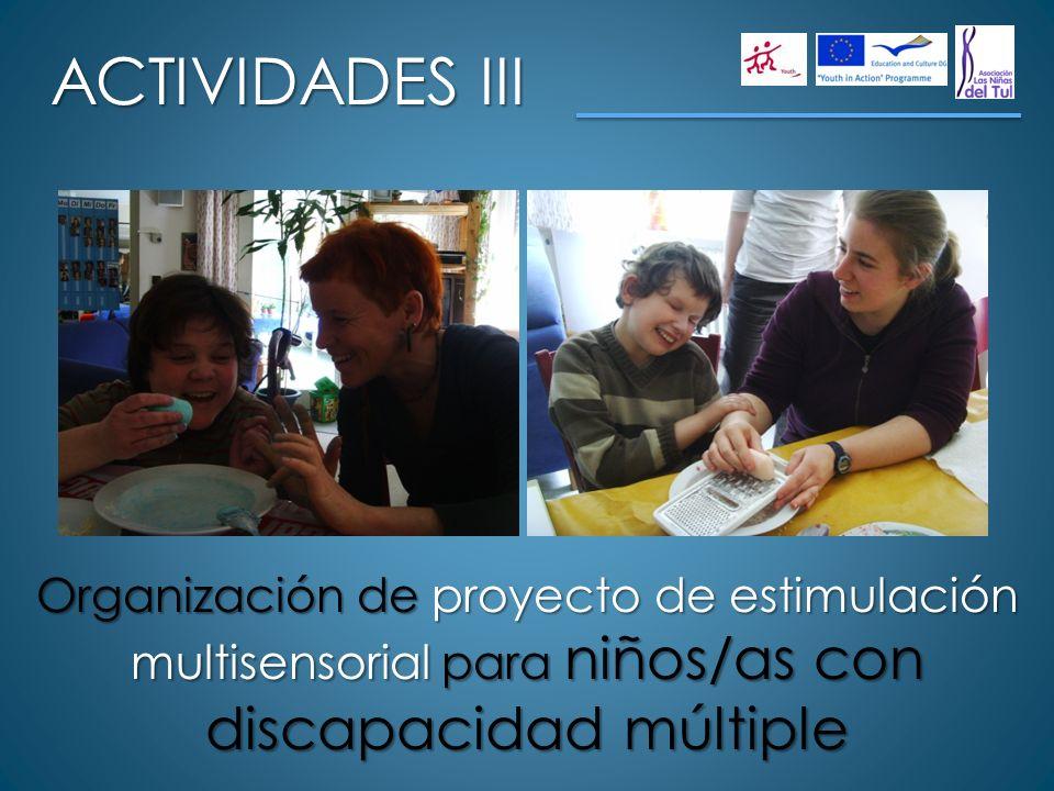 ACTIVIDADES III Organización de proyecto de estimulación multisensorial para niños/as con discapacidad múltiple.