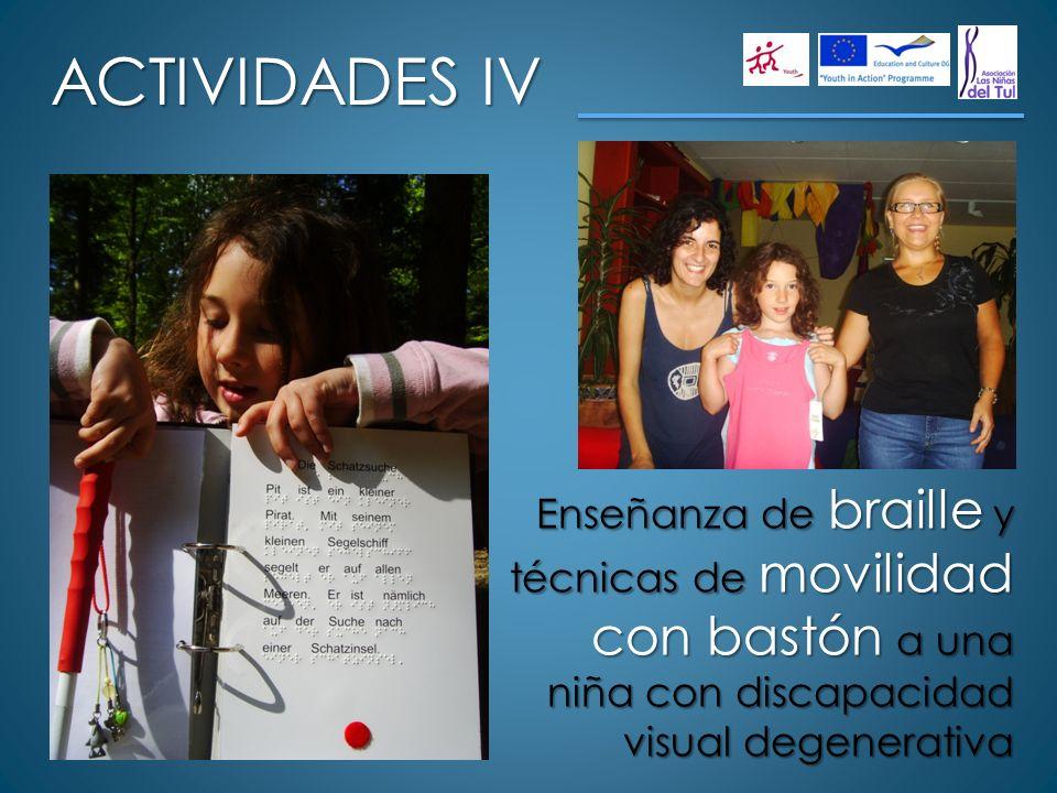 ACTIVIDADES IVEnseñanza de braille y técnicas de movilidad con bastón a una niña con discapacidad visual degenerativa.