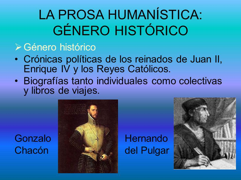 LA PROSA HUMANÍSTICA: GÉNERO HISTÓRICO