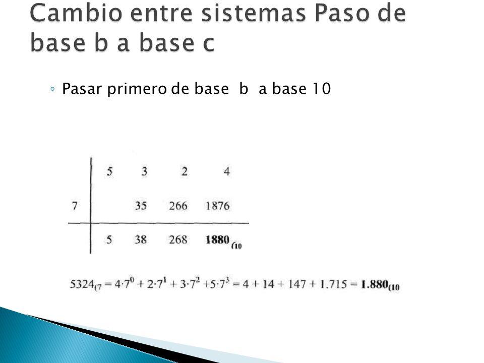 Cambio entre sistemas Paso de base b a base c