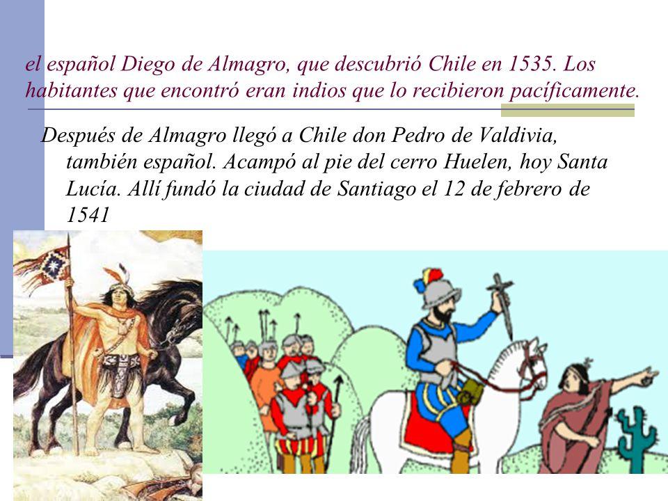 el español Diego de Almagro, que descubrió Chile en 1535