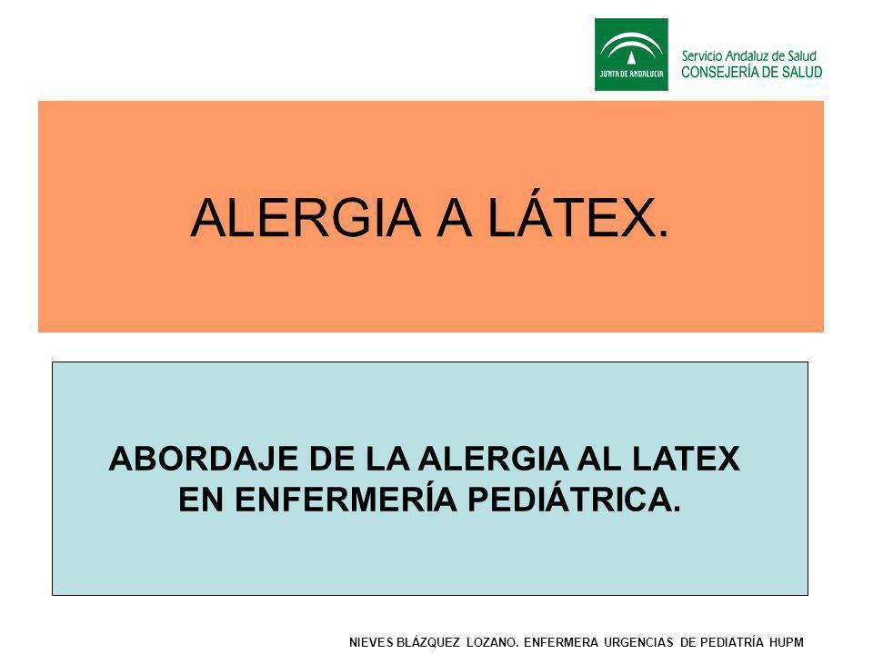 ABORDAJE DE LA ALERGIA AL LATEX EN ENFERMERÍA PEDIÁTRICA.