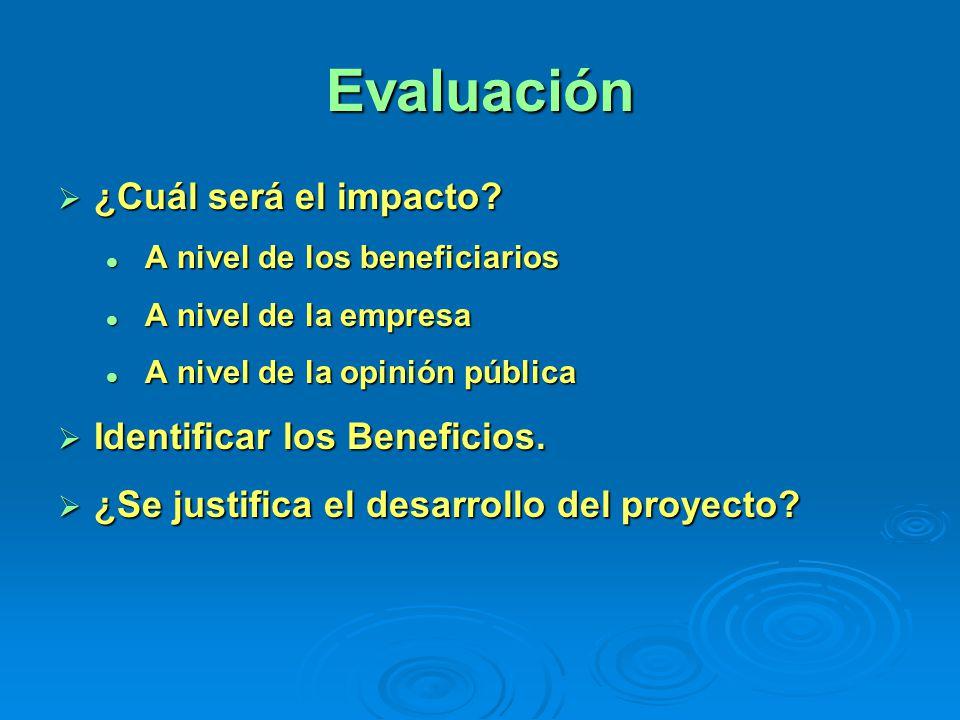 Evaluación ¿Cuál será el impacto Identificar los Beneficios.