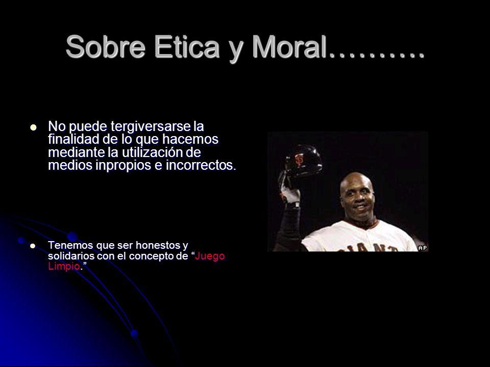 Sobre Etica y Moral……….No puede tergiversarse la finalidad de lo que hacemos mediante la utilización de medios inpropios e incorrectos.