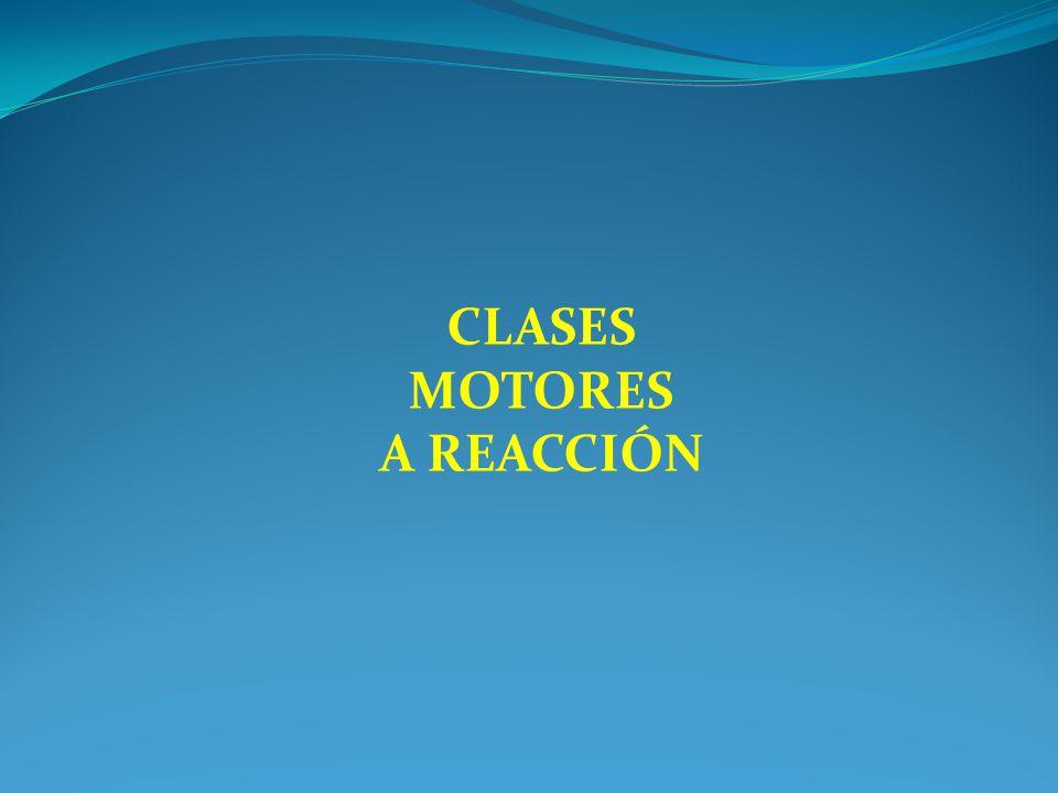 CLASES MOTORES A REACCIÓN